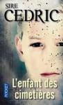 L'Enfant des cimetières - Sire Cédric