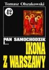 Pan Samochodzik i ikona z Warszawy - Tomasz Olszakowski