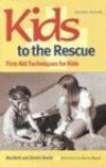 Kids to the Rescue!: First Aid Techniques for Kids - Maribeth Boelts