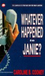 Whatever Happened To Janie? (Janie) - Caroline B. Cooney