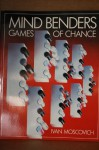 Mind Benders: Games of Chance - Ivan Moscovich