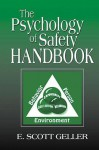 The Psychology of Safety Handbook - E. Scott Geller, Geller, E. Scott Geller, E. Scott