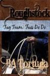Roughstock: Tag Team -- Fais Do Do - B.A. Tortuga