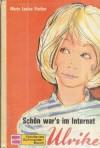 Schön war's im Internat, Ulrike - Marie Louise Fischer, Ulrike Zehe-Weinberg