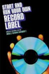 Start & Run Your Own Record Label (REV 03) by Schwartz, Daylle Deanna [Paperback (2003)] - Schwartz