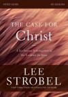 The Case for Christ Study Guide with DVD: A Six-Session Investigation of the Evidence for Jesus - Lee Strobel, Garry Poole
