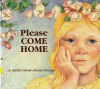 Please Come Home: A Child's Book about Divorce - Doris Sanford
