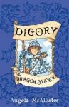 Digory the Dragon Slayer - Angela McAllister, Ian Beck