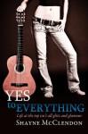 Yes to Everything - Shayne McClendon