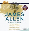 James Allen Collection: As a Man Thinketh, The Mastery of Destiny, Above Life's Turmoil (Inspirational Classics) - James Allen, Jim Roberts, Jim Killavey