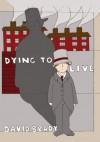 Dying to Live - David Brady