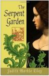 The Serpent Garden: A Novel - Judith Merkle Riley
