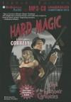 Hard Magic - Larry Correia, Bronson Pinchot