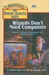 Wizards Don't Need Computers - Debbie Dadey, Marcia Thornton Jones, John Steven Gurney