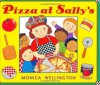 Pizza at Sally's - Monica Wellington