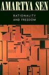 Rationality and Freedom - Amartya Sen