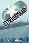 Extraordinary - Paul Sharp, Alan Schneider