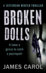Broken Dolls (A Jefferson Winter Thriller) - James Carol