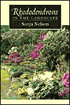 Rhododendrons in the Landscape - Sonja Nelson, Nicholas Brown