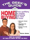 The Geek's Guide to Home Buying - Karen James