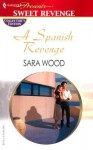 A Spanish Revenge - Sara Wood, Lee Wilkinson