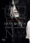 Dark Queen - Schwarze Seele, schneeweißes Herz (German Edition) - Kimberly Derting, Tanja Ohlsen, Ugla Huld Hauksdóttir