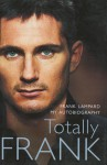 Totally Frank: The Autobiography of Frank Lampard - Frank Lampard
