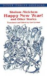 Happy New Year! and Other Stories - Sholem Aleichem, Curt Leviant