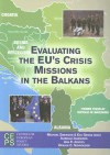 Evaluating the EU's Crisis Missions in the Balkans - Michael Emerson, Eva Gross, Isabelle Ioannides, Ana E. Juncos, Ursula C. Schroeder
