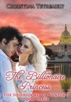 Billionaire Princess (The Sherbrookes of Newport, #3) - Christina Tetreault