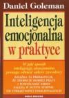 Inteligencja emocjonalna w praktyce - Daniel Goleman