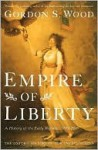 Empire of Liberty - Gordon S. Wood