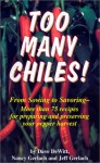 Too Many Chiles!: From Sowing to Savoring-More Than 75 Recipes for Preparing and Preserving Your Pepper Harvest - Dave DeWitt, Nancy Gerlach