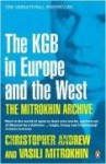 The Mitrokhin Archive: The KGB in Europe and the West - Christopher M. Andrew, Vasili Mitrokhin
