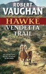 Hawke: Vendetta Trail - Robert Vaughan