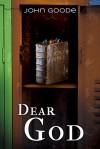 Dear God - John Goode