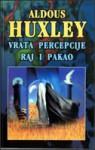 Vrata percepcije ; Raj i pakao - Aldous Huxley, Marko Fančović