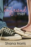 The Boyfriend Thief - Shana Norris