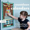 Count Down Calendars: 24 Stitched Projects to Celebrate Any Date - Susanne Woods