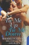 Tie Me Up, Tie Me Down (Vikings Underground, #2; B.A.D Agency, #0.5) - Sherrilyn Kenyon, Jaid Black, Melanie George