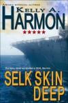 Selk Skin Deep - Kelly A. Harmon
