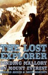 The Lost Explorer : Finding Mallory On Mount Everest - Conrad Anker, David Roberts