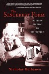 The Sincerest Form - Nicholas Delbanco