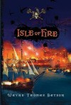 Isle of Fire - Wayne Thomas Batson