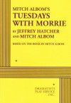 Tuesdays with Morrie: An Old Man, a Young Man, and Life's Greatest Lesson - Mitch Albom