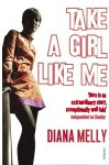 Take A Girl Like Me: Life With George - Diana Melly
