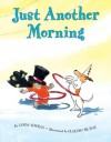 Just Another Morning - Linda Ashman, Claudio Muñoz