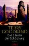 Die Säulen der Schöpfung (Das Schwert der Wahrheit, #13) - Terry Goodkind