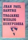 Trojanki według Eurypidesa - Jean-Paul Sartre