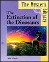 The Extinction of the Dinosaurs (The Mystery Library) - Don Nardo